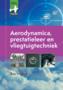 Aerodynamica, prestatieleer en Vliegtuigtechniek.